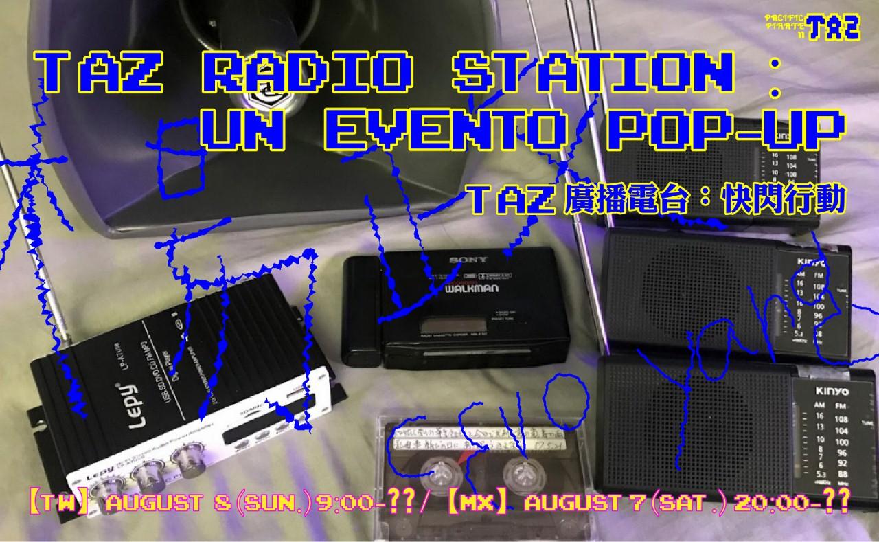 PP#2:TAZ【Sonido】Estación de radio TAZ: Un evento pop-up|Cevo Yang