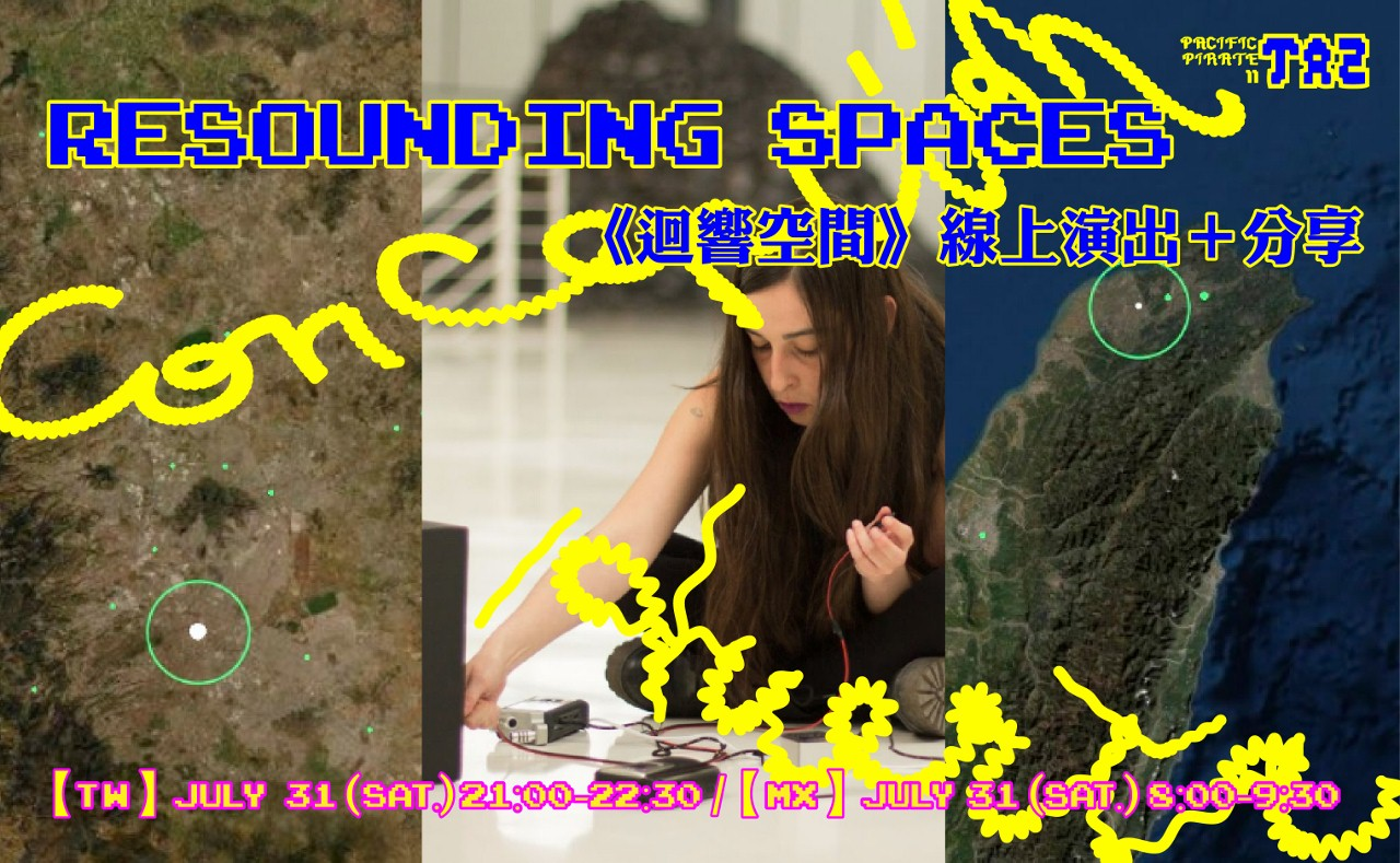 PP#2:TAZ系列活動【聲響】《迴響空間》線上演出及分享 康塞普西翁・赫爾塔